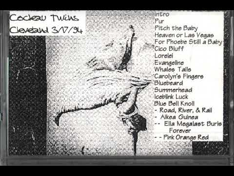 Cocteau Twins Live in Cleveland 3/17/94 (bootleg audience recording)